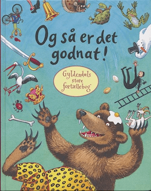 Og så er det godnat! Gyldendals store fortællebog